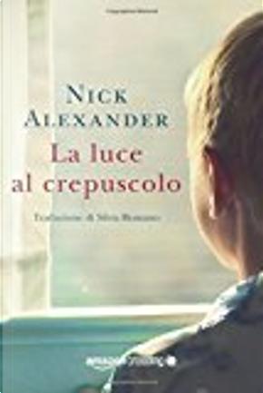 La luce al crepuscolo by Nick Alexander