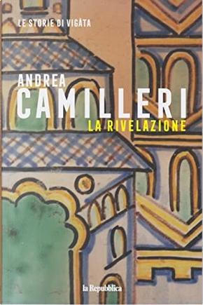 La rivelazione by Andrea Camilleri