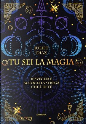 Tu sei la magia by Juliet Diaz