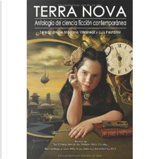 Terra Nova by Erick J. Mota, Ian Watson, Juanfran Jiménez, Ken Liu, Lola Robles, Ted Chiang, Teresa P. Mira de Echeverría, Víctor Conde