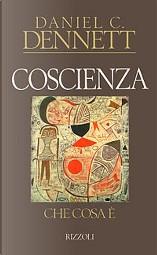 Coscienza by Daniel C. Dennett
