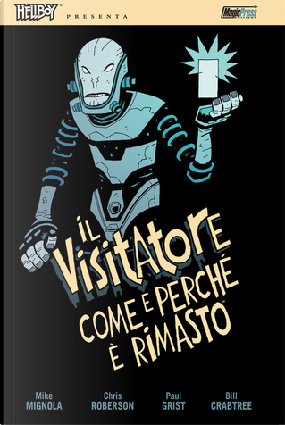 Hellboy presenta: Il visitatore by Chris Roberson, Mike Mignola