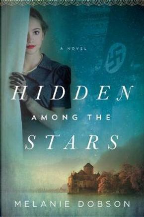 Hidden Among the Stars by Melanie Dobson