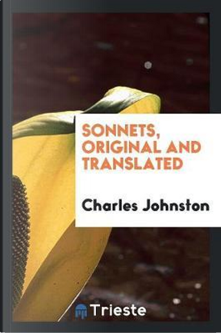 Sonnets, Original and Translated by Charles Johnston