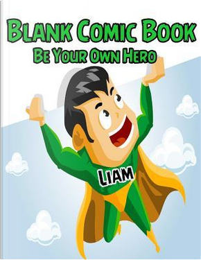 Be Your Own Hero Blank Comic Book by Kids Comics
