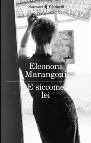 E siccome lei by Eleonora Marangoni