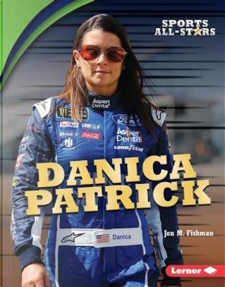 Danica Patrick by Jon M. Fishman