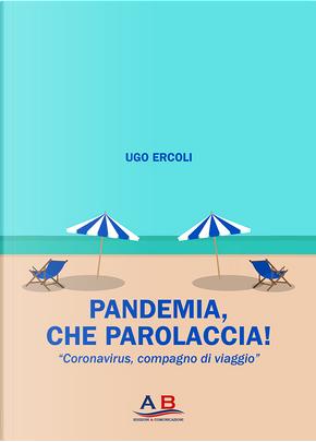 Pandemia, che parolaccia! by Ugo Ercoli