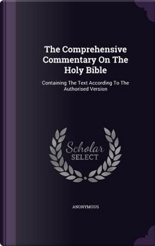 The Comprehensive Commentary on the Holy Bible by ANONYMOUS