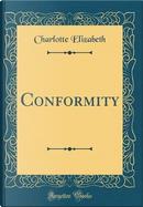 Conformity (Classic Reprint) by Charlotte Elizabeth