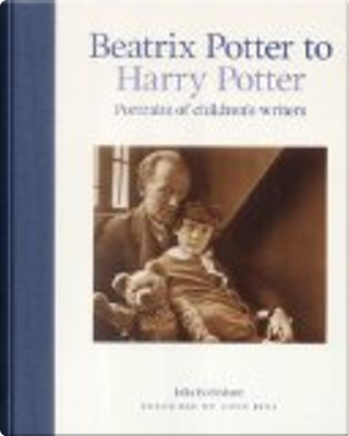 Beatrix Potter to Harry Potter by Julia Eccleshare