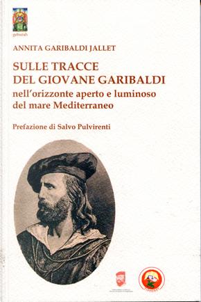 Sulle tracce del giovane Garibaldi by Annita Garibaldi Jallet