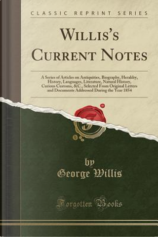 Willis's Current Notes by George Willis