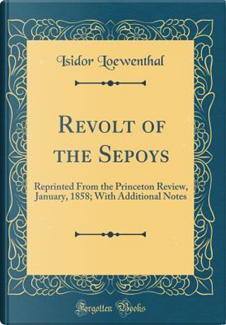 Revolt of the Sepoys by Isidor Loewenthal
