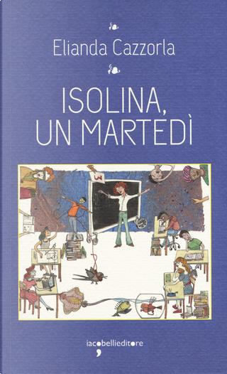 Isolina, un martedì by Elianda Cazzorla