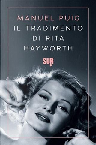 Il tradimento di Rita Hayworth by Manuel Puig