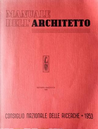 Manuale dell'architetto by Biagio Bongioannini, Bruno B. Zevi, Gustavo Colonnetti, Mario Ridolfi, Pier Luigi Nervi