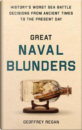 Great Naval Blunders by Geoffrey Regan