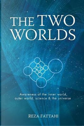 The Two Worlds by Reza Fattahi