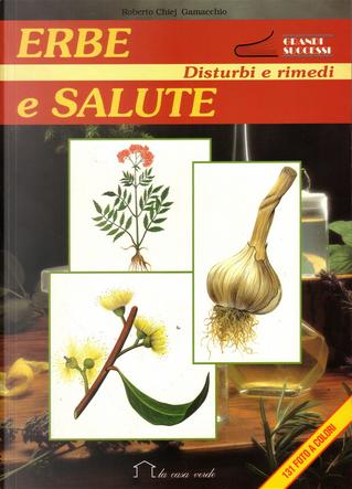 Erbe e salute by Roberto Chiej Gamacchio