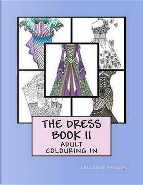 The Dress Book II by Collette Renee Fergus
