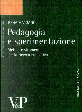 Pedagogia e sperimentazione by Renata Viganò