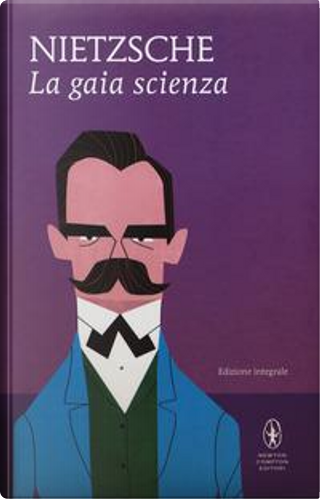 La gaia scienza. Ediz. integrale by Friedrich Nietzsche