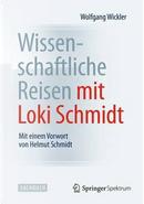 Wissenschaftliche Reisen Mit Loki Schmidt by Wolfgang Wickler