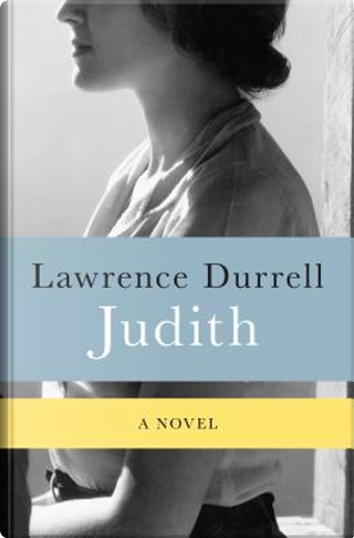 Judith by Lawrence Durrell