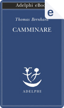 Camminare by Thomas Bernhard