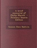 A Brief Memorial of Philip Marett - Primary Source Edition by Simeon Eben Baldwin