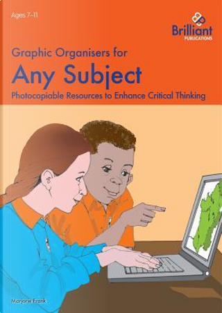 Graphic Organisers for Any Subject by Marjorie Frank
