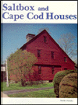 Saltbox and Cape Cod Houses by Stanley Schuler