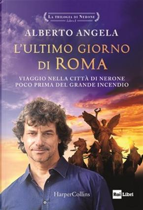 L'ultimo giorno di Roma by Alberto Angela