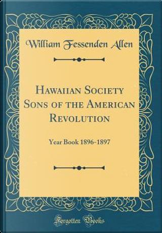 Hawaiian Society Sons of the American Revolution by William Fessenden Allen