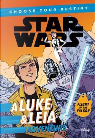 A Luke & Leia Adventure by Cavan Scott
