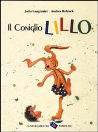 Il coniglio Lillo by Jutta Langreuter, Hebrock Andrea