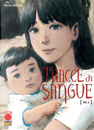 Tracce di sangue vol. 1 by Shuzo Oshimi