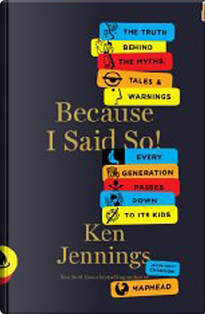 Because I Said So! by Ken Jennings