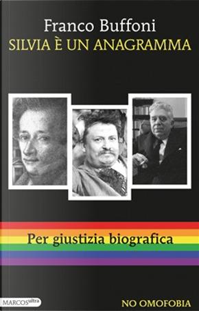 Silvia è un anagramma by Franco Buffoni