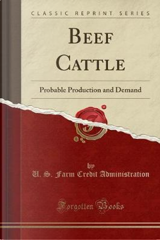 Beef Cattle by U. S. Farm Credit Administration
