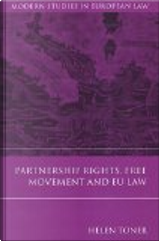 Partnership Rights, Free Movement, And EU Law by Helen Toner