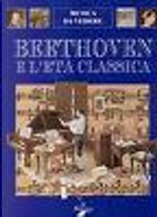 Beethoven e l'età classica by Andrea Bergamini
