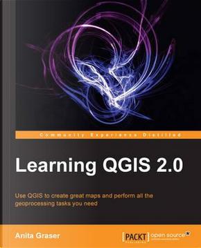 Learning QGIS 2.0 by Anita Graser