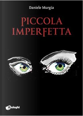 Piccola imperfetta by Daniele Murgia