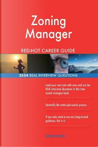 Zoning Manager RED-HOT Career Guide; 2554 REAL Interview Questions by Red-hot Careers