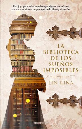 La biblioteca de los sueños imposibles by Lin Rina