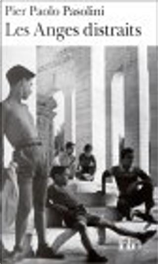 Les Anges distraits by Marguerite Pozzoli, Pasolini P. Paolo