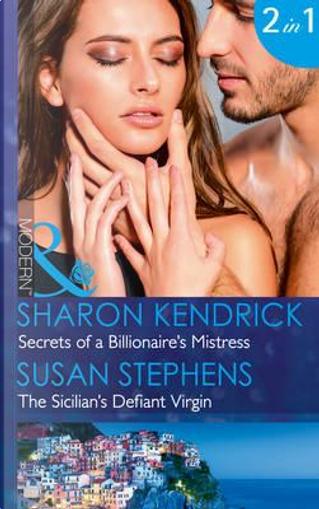 Secrets Of A Billionaire's Mistress by Sharon Kendrick