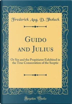 Guido and Julius by Frederick Aug. D. Tholuck